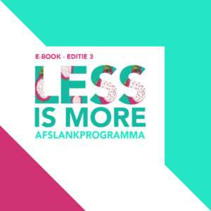 less is more afslankprogramma edtiei 3