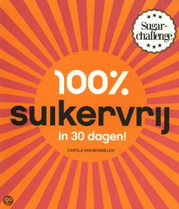 100% Suikervrij - Carola van Bemmelen - nosugar challenge - I Love Health